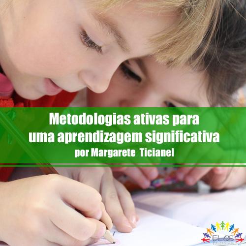 Metodologias ativas para uma aprendizagem significativa