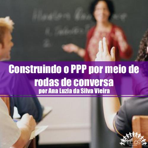 Construindo o PPP por meio de rodas de conversa