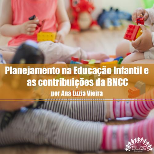 Planejamento na Educação Infantil e as contribuições da BNCC