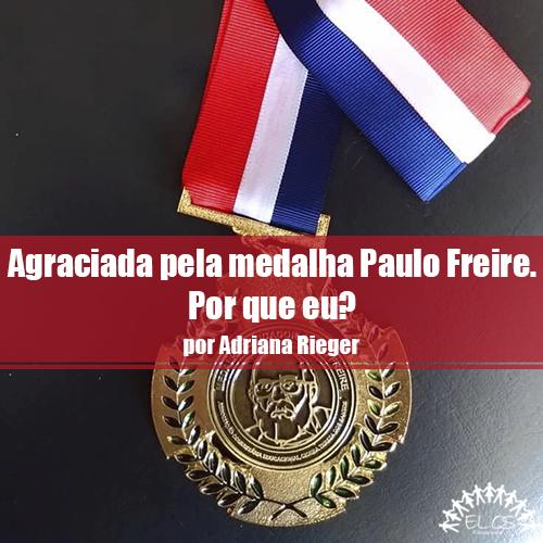 Agraciada pela medalha Paulo Freire. Por que eu?
