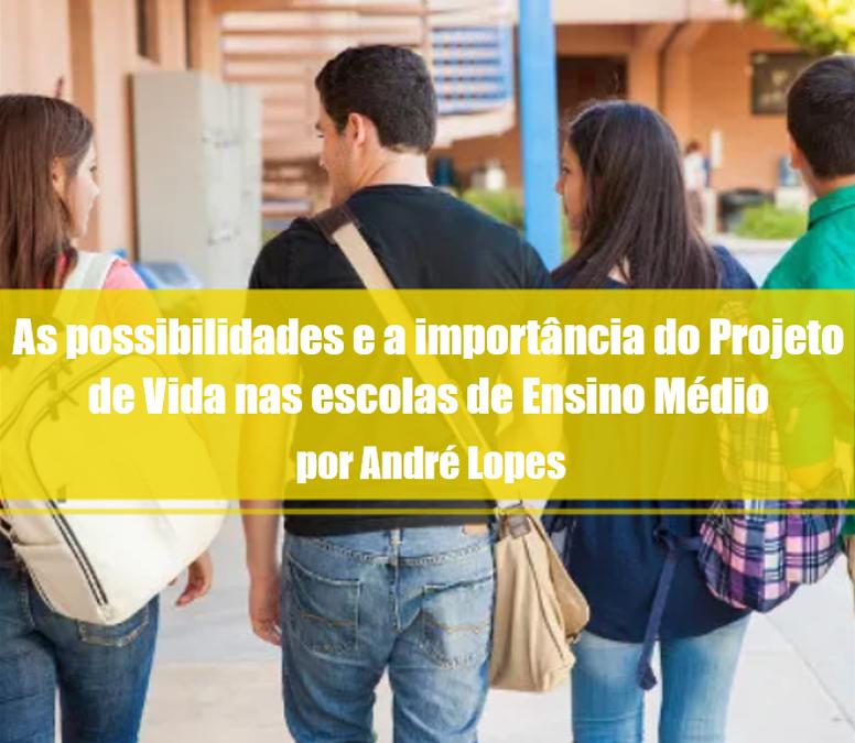 As possibilidades e a importância do Projeto de Vida nas escolas de Ensino Médio
