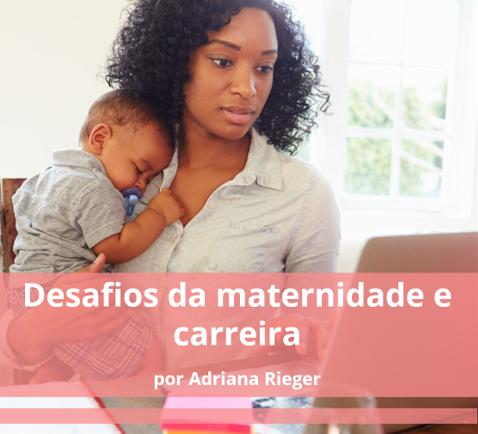 Desafios da maternidade e carreira