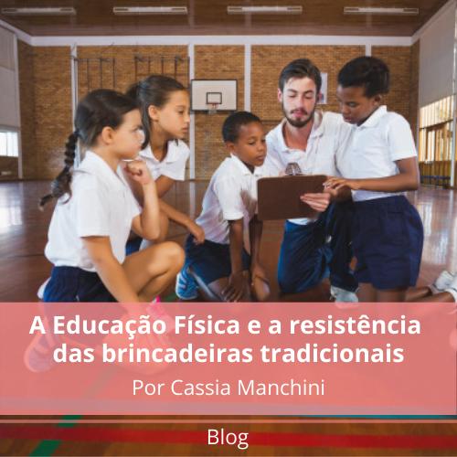 A Educação Física e a resistência das brincadeiras tradicionais nos tempos atuais