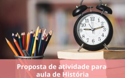 Proposta de atividade para aula de História