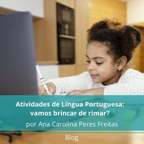 Atividade de Língua Portuguesa no contexto do ensino remoto: Vamos brincar de rimar?