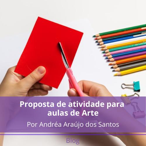 Proposta de atividade para aulas de Arte