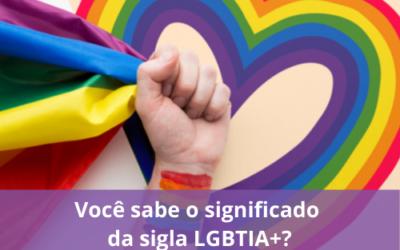 Você sabe o significado da sigla LGBTIA+?
