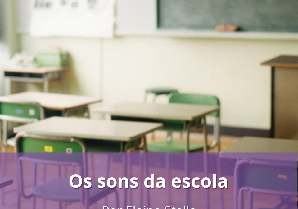 Os sons da escola