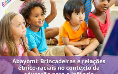 Abayomi: Brincadeiras e relações étnico-raciais no contexto da educação para a infância