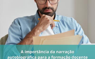 A importância da narração autobiográfica para a formação docente